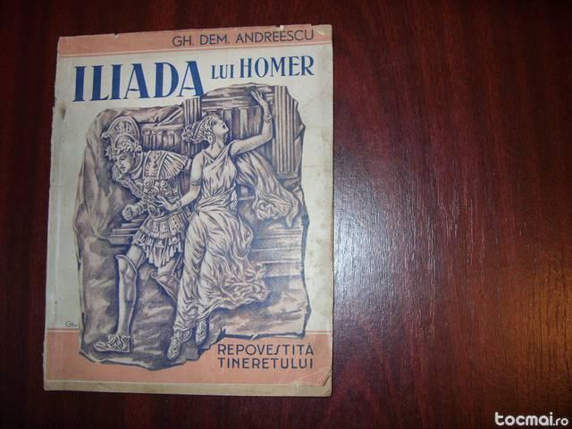 Iliada lui homer ( ed. veche, cu ilustratii, f. rara )