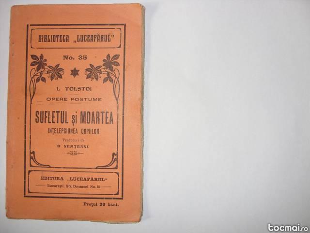 L. Tolstoi - Sufletul si moartea ( ed. veche, f. rara )