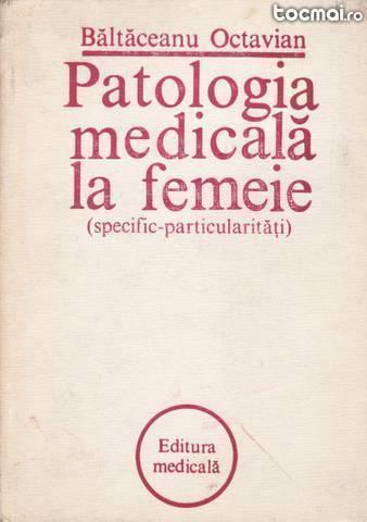 Patologia medicala la femeie (specific- particularitati)