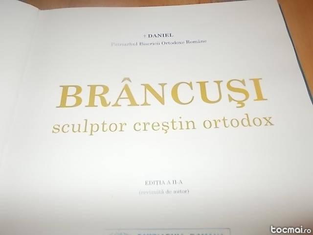 Daniel Patriarhul - Brancusi. Sculptor Crestin ortodox