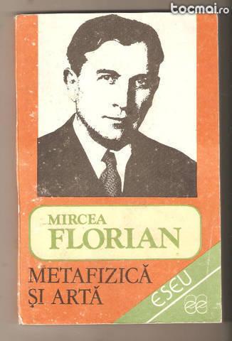 Mircea Florian- Metafizica si arta