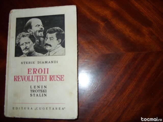 Eroii revolutiei ruse : lenin, trotski, stalin ( f. rara )