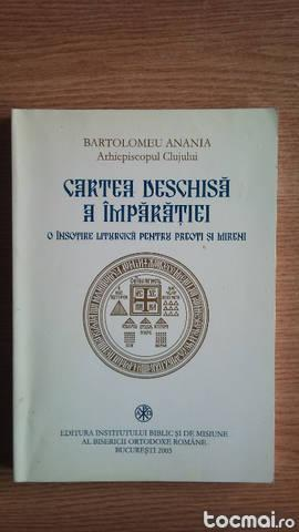 Cartea deschisa a Imparatiei Bartolomeu Anania Arh. Clujului